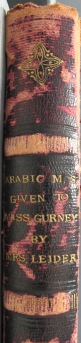 "Spine imprinted: ""ARABIC M.S. GIVEN  TO MISS GURNEY BY MRS. LEIDER"""