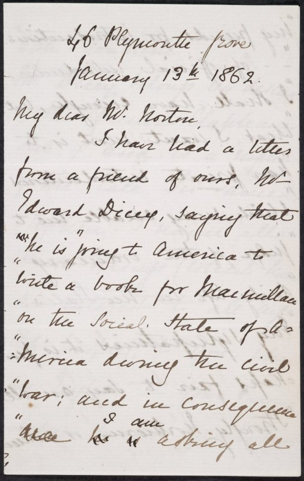First page of a letter of introduction sent by Gaskell to her friend, the American writer and art historican Charles Eliot Norton. She introduces the journalist Edward Dicey, and quotes extensively from a letter Dicey sent to her.  Today she could simply have forwarded Dicey's email and added her own comments.