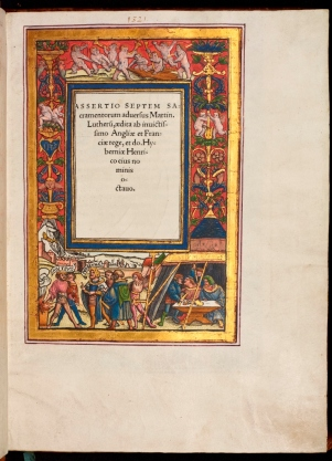 Illuminated titlepage of the John Rylands Library's copy of Assertio septem sacramentorum, (JRL 18952).